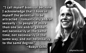 Text quote 'I call myself bisexual because I acknowledge that I have in myself the potential to be attracted – romantically and/or sexually – to people of more than one sex and/or gender, not necessarily at the same time, not necessarily in the same way, and not necessarily to the same degree.'